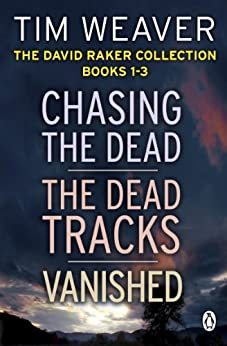 The David Raker Collection Books 1-3 (David Raker Missing Persons Book 1) by [Tim Weaver]