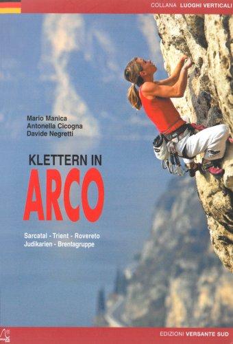 Klettern in ARCO   Sarcatal - Trient - Rovereto