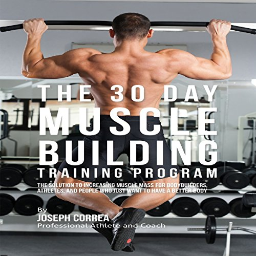The 30 Day Muscle Building Training Program audiobook cover art