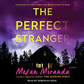 Perfect Stranger                   By:                                                                                                                                 Megan Miranda                               Narrated by:                                                                                                                                 Rebekkah Ross                      Length: 9 hrs and 42 mins     626 ratings     Overall 4.1
