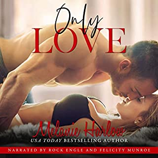 Only Love (One and Only)                   De :                                                                                                                                 Melanie Harlow                               Lu par :                                                                                                                                 Rock Engle,                                                                                        Felicity Munroe                      Durée : 8 h et 58 min     1 notation     Global 4,0