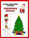 Blank Comic Book for Kids Christmas Special: Variety of Templates to Create, Write and Draw Own Stories