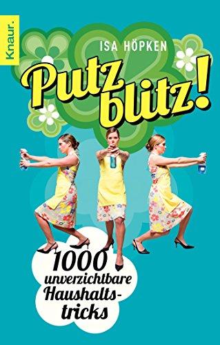 Putzblitz!: 1000 unverzichtbare Haushaltstricks