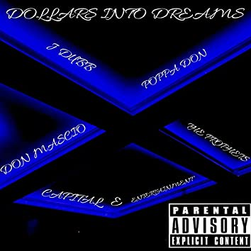 Dollars Into Dreams (feat. Don Mascio, Poppa Don & J Dubb)