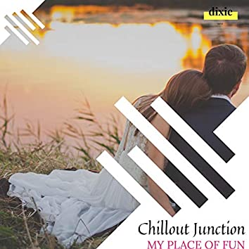 Chillout Junction - My Place Of Fun