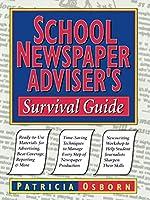 School Newspaper Advisers Survival Guide (J-B Ed: Survival Guides)