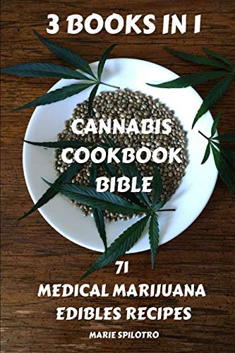 Cannabis Cookbook Bible: 71 Medical Marijuana Edibles Recipes 3 BOOKS IN 1)