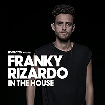 Defected Presents Franky Rizardo In The House (Mixed)