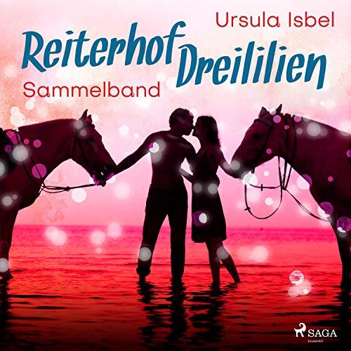 Reiterhof Dreililien. Alle 10 Geschichten im Sammelband cover art