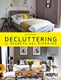 Decluttering. Il segreto del riordino...