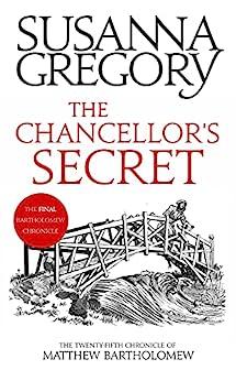 The Chancellor's Secret: The Twenty-Fifth Chronicle of Matthew Bartholomew (Chronicles of Matthew Bartholomew Book 25) by [Susanna Gregory]
