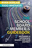 The School Board Member's Guidebook: Becoming a Difference Maker for Your District (Eye on Education)
