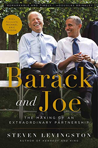 Barack and Joe: The Making of an Extraordinary Partnership - Hardcover by Steven Levingston