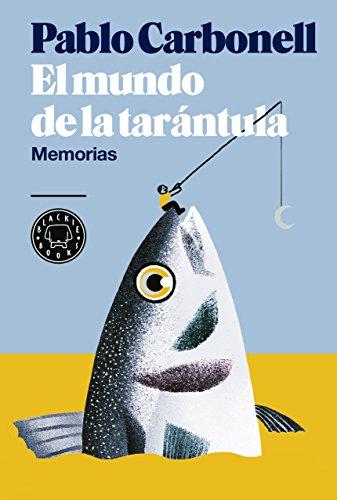 El mundo de la tarántula: Memorias
