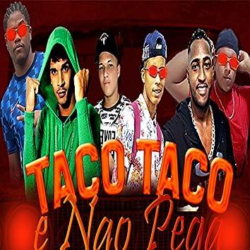 Taco Taco e Não Pega