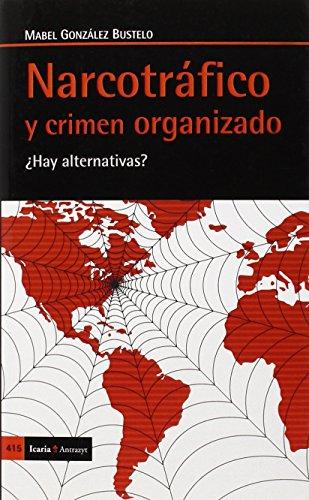Narcotráfico y crimen organizado: ¿Hay alternativas? (Antrazyt)