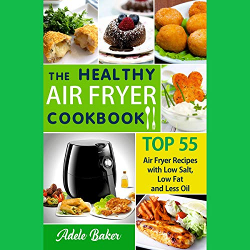 The Healthy Air Fryer Cookbook Audiobook By Adele Baker cover art