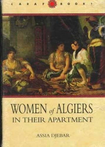 Women of Algiers in Their Apartment, Translated by Marjolijn de Jager, Afterword by Clarisse Zimra (C A R A F BOOKS)