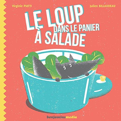 Le loup dans le panier à salade                   De :                                                                                                                                 Virginie Piatti,                                                                                        Julien Billaudeau                               Lu par :                                                                                                                                 Christel Touret                      Durée : 13 min     2 notations     Global 3,5