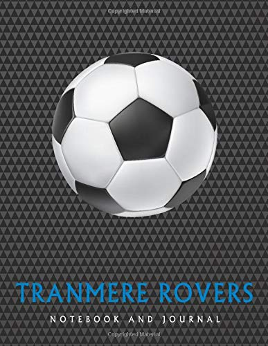 Tranmere Rovers: Soccer Journal / Notebook /Diary  to write in and record your thoughts.