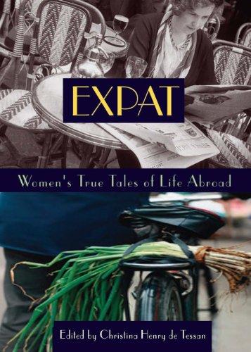 Expat: Women's True Tales of Life Abroad (Adventura Books) (English Edition)