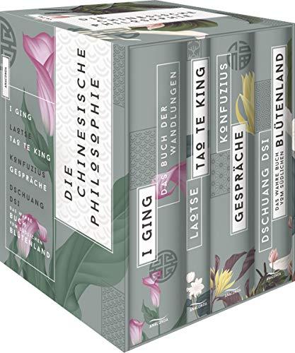 Die chinesische Philosophie (Vier Bände in Schmuckschuber): I Ging, Das Buch der Wandlungen - Tao te king - Gespräche - Das wahre Buch vom südlichen Blütenland