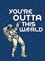 You're Outta This World: Uplifting Quotes and Astronomical Puns to Rock Your World (Summerdale Publishers)