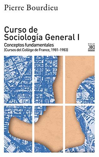 Curso de sociología General I: Conceptos fundamentales (Cursos del Collège de France, 1981-1983): 1276 (Ciencias Sociales)