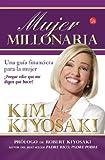 Mujer millonaria / Rich Woman: Una guía financiera para la mujer ¡Hazte...