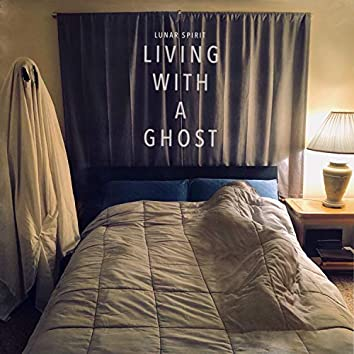 Living With A Ghost
