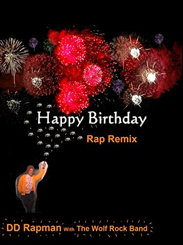 Happy Birthday Rap Remix Fireworks Greeting Card - Hip Hop Happy Birthday Song - Funny Birthday Card With Rap Music - DD Rapman With The Wolf Rock Band