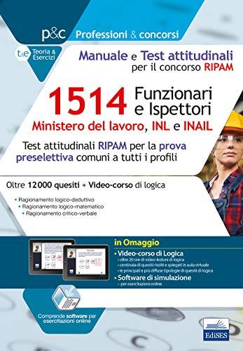1514 Funzionari e Ispettori Ministero del lavoro, INL e INAIL: Test attitudinali RIPAM per la prova preselettiva comuni a tutti i profili