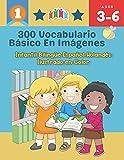 300 Vocabulario Básico en Imágenes. Infantil Bilingüe Español-Holandés Ilustrado en Color: Una divertida manera de aprender y jugar con las primeras ... clase, como en casa para niños de 3 a 6 años