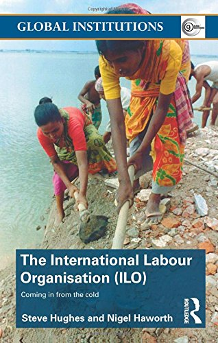 International Labour Organization (ILO) (Routledge Global Institutions, Band 45)