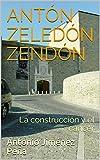 Antón Zeledón Zendón: La construcción y el cáncer