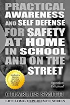 Practical Awareness And Self Defense For Safety At Home in School And On The Streets (Black & White Version): Operation: Enlighten! (Life Long Experience)
