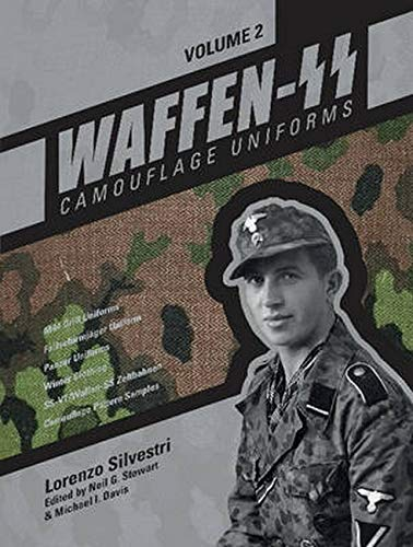 Waffen-SS Camouflage Uniforms, Vol. 2: M44 Drill Uniforms - Fallschirmjäger Uniforms - Panzer Uniforms - Winter Clothing - Ss-Vt/Waffen-SS Zeltbahnen