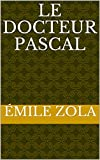 Le Docteur Pascal - Format Kindle - 1,48 €