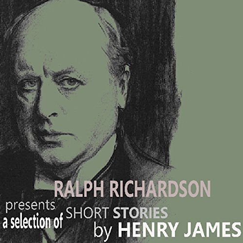 Ralph Richardson Presents a Selection of Short Stories by Henry James cover art