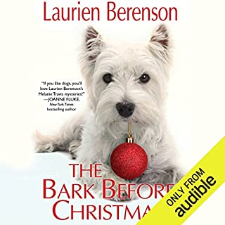 The Bark Before Christmas     A Melanie Travis Mystery              By:                                                                                                                                 Laurien Berenson                               Narrated by:                                                                                                                                 Jessica Almasy                      Length: 8 hrs and 11 mins     61 ratings     Overall 4.2