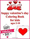 happy valentine's day Coloring Book for kids ages 2-10: Unique Amazing Gift Activity Unique Stress Relieving Easy Patterns for Kids, Toddlers & Teens Colouring Book happy valentine's day With Names Learn And Fun!
