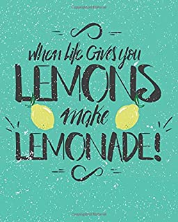 When Life gives you Lemons make Lemonade: Inspirational Journal Lined Writing Notebook, 132 Pages – Inspiring, Motivational quote Journal of 8