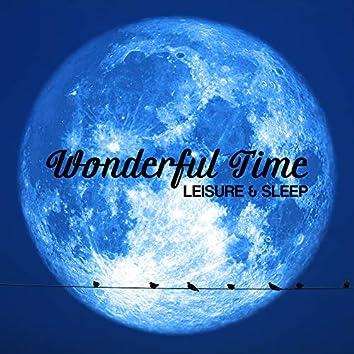 Wonderful Time Leisure & Sleep