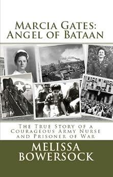 Marcia Gates: Angel of Bataan by [Melissa Bowersock]