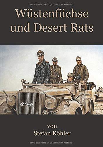 Wüstenfüchse und Desert Rats: Mit Rommel in Afrika (Geschichten von Josef Drechsler und Karl Rauterkus)