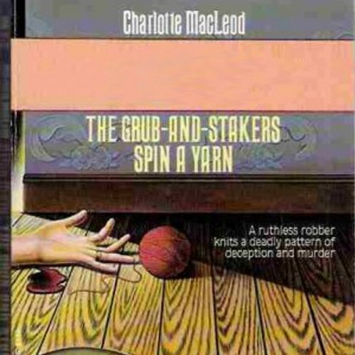 The Grub-and-Stakers Spin a Yarn audiobook cover art