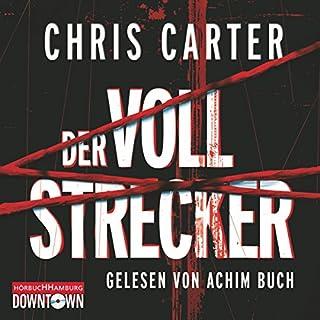 Der Vollstrecker     Hunter und Garcia Thriller 2              Autor:                                                                                                                                 Chris Carter                               Sprecher:                                                                                                                                 Achim Buch                      Spieldauer: 4 Std. und 42 Min.     1.081 Bewertungen     Gesamt 4,3