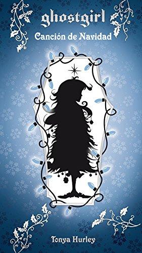 Ghostgirl. Canción de Navidad (Saga Ghostgirl)