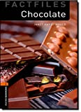 Chocolate (Oxford Bookworms Factfiles: Level 2)