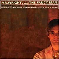 Is Always the Fancy Man by Mr. Wright (2001-02-27)